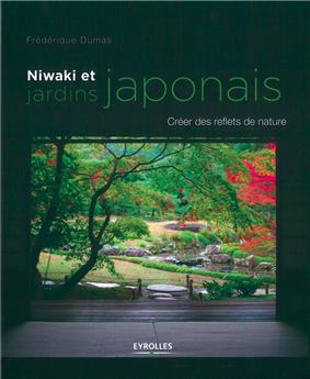 Niwaki et jardins japonais : créer des reflets de nature